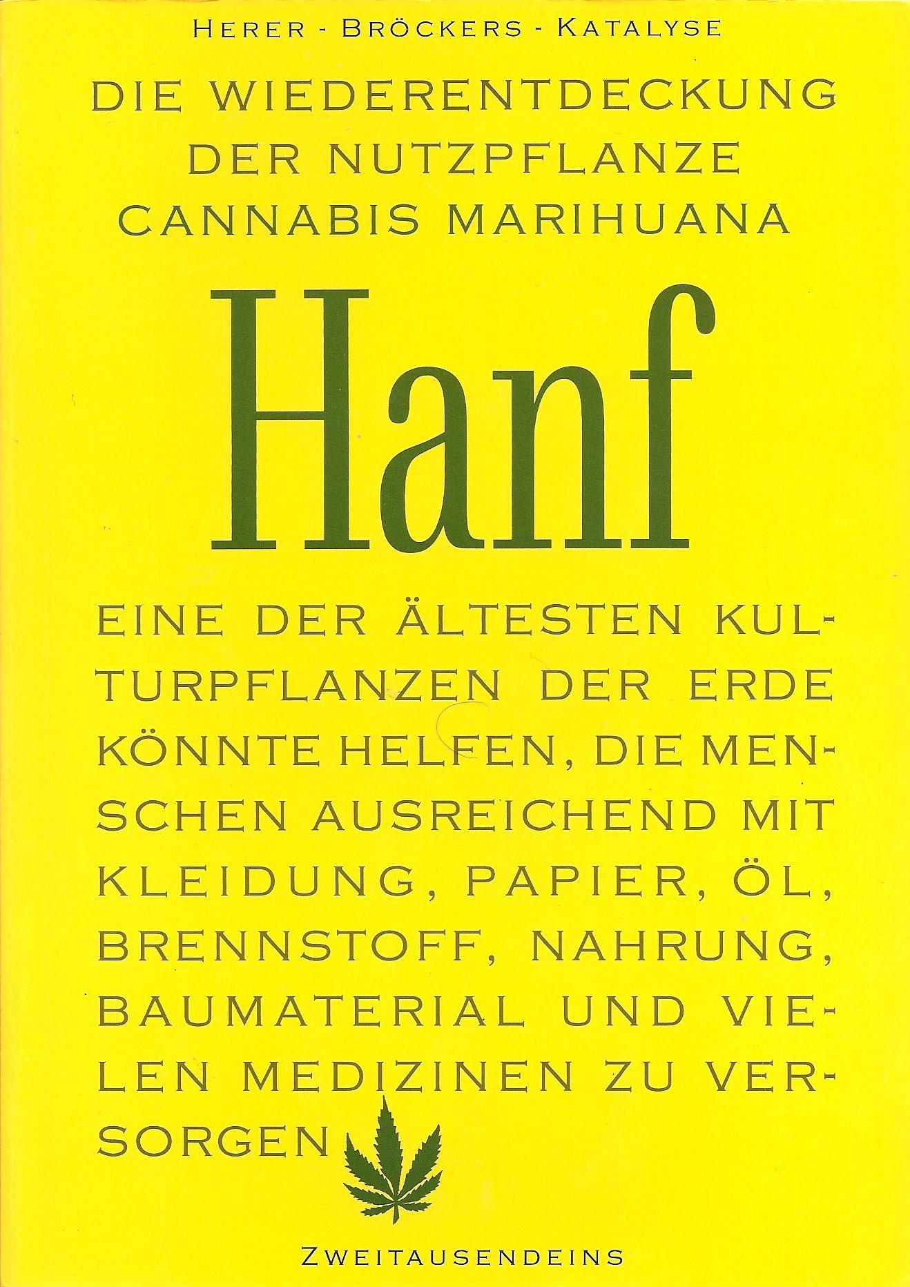 Die Wiederentdeckung der Nutzpflanze HANF Cannabis Marihuana
