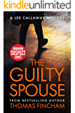 The Guilty Spouse: A Private Investigator Mystery Series of Crime and Suspense (Lee Callaway Book 7)