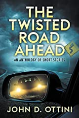 The Twisted Road Ahead: An Anthology of Short Stories Kindle Edition