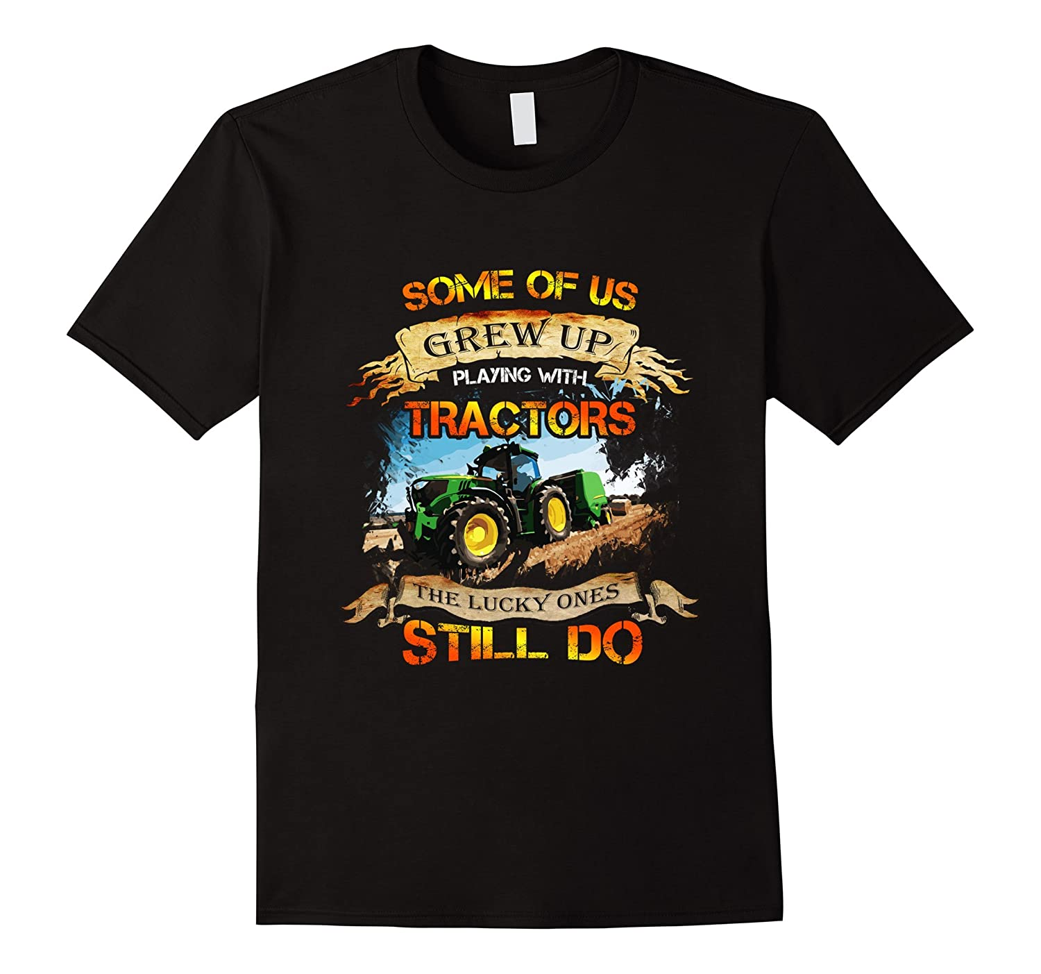 Tractor Driver - Some Of Us Grew Up Playing With T-shirt-CL