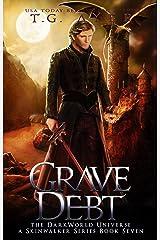Grave Debt: A SkinWalker Novel #7: A DarkWorld Series (DarkWorld-SkinWalker) Kindle Edition