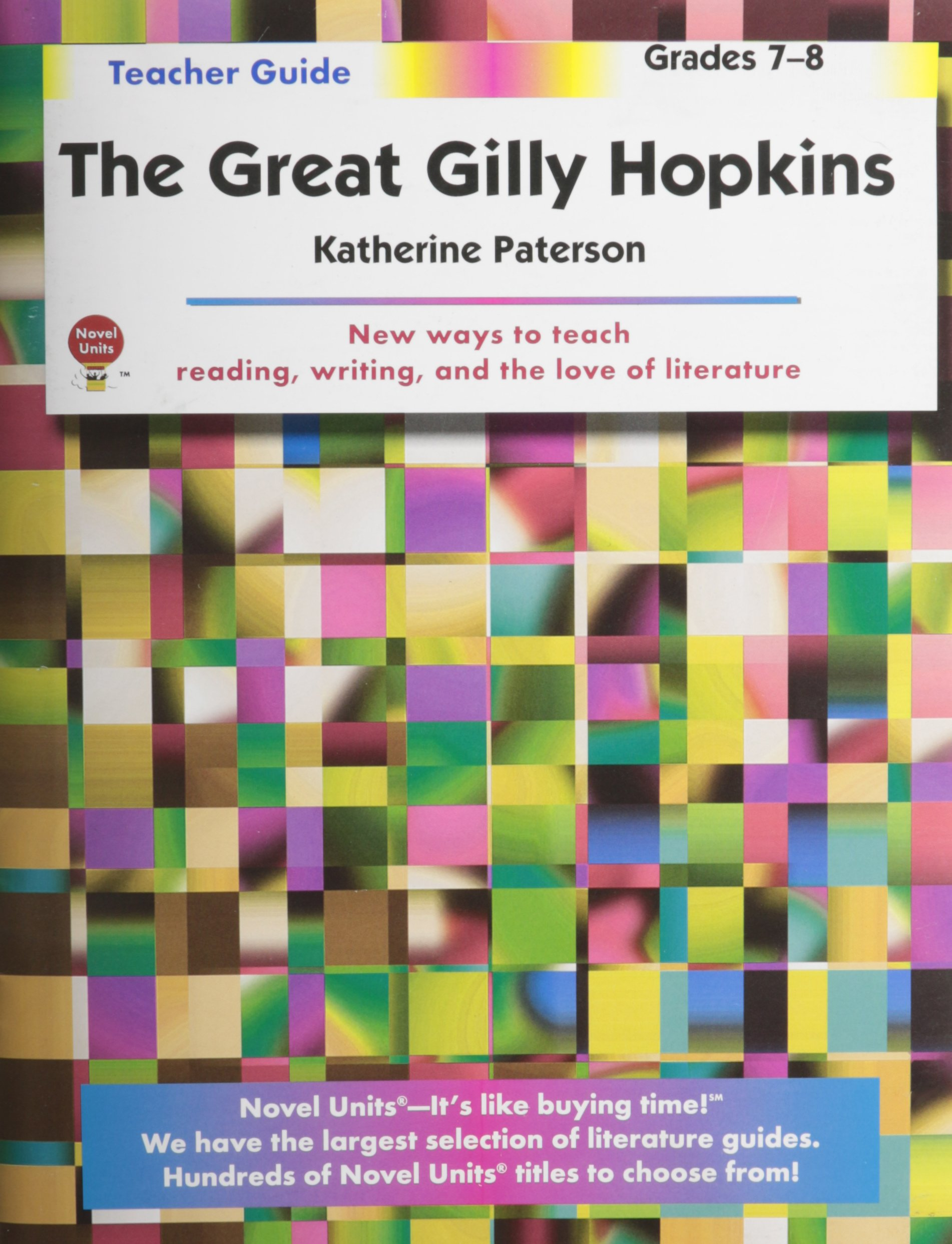 The great gilly hopkins teacher guide by novel units inc novel the great gilly hopkins teacher guide by novel units inc novel units inc 9781561374281 amazon books fandeluxe Choice Image