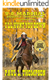 U.S. Marshal Shorty Thompson - I'll Hunt You Down: Tales Of The Old West Book 52