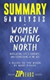 Summary & Analysis of Women Rowing North: Navigating Life's Currents and Flourishing As We Age | A Guide to the Book by…