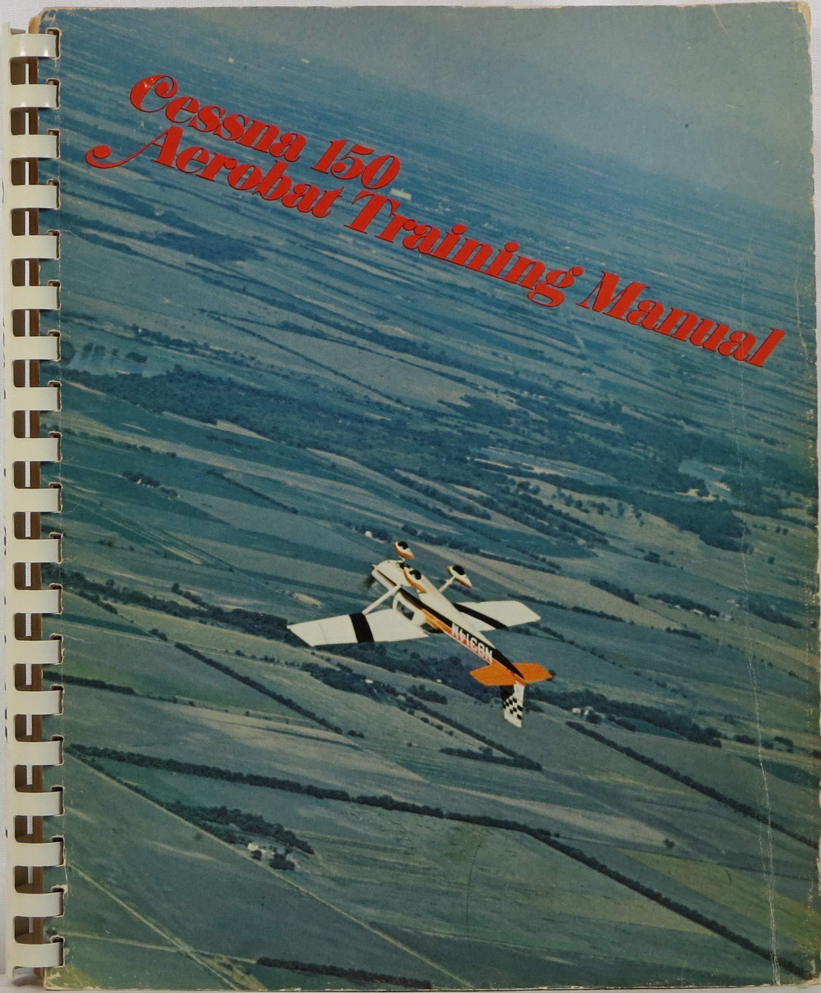 Cessna 150 Aerobat Training Manual: William K  Kershner