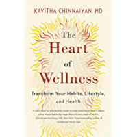 The Heart of Wellness: Transform Your Habits, Lifestyle, and Health