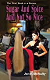 Sugar And Spice And Not So Nice (A Mellow Summers Paranormal MysterySeries Book 1)