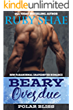 Beary Overdue: BBW Paranormal Shapeshifter Romance (Polar Bliss Book 1)