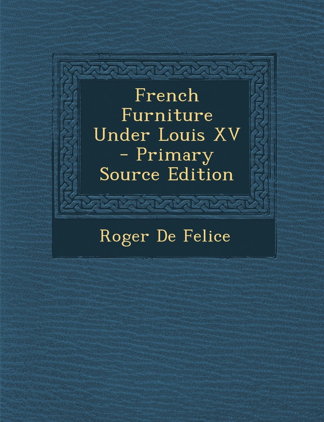 Download French Furniture Under Louis XV ebook