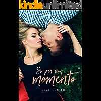 Só Por Um Momento (DUOLOGIA Livro 1)