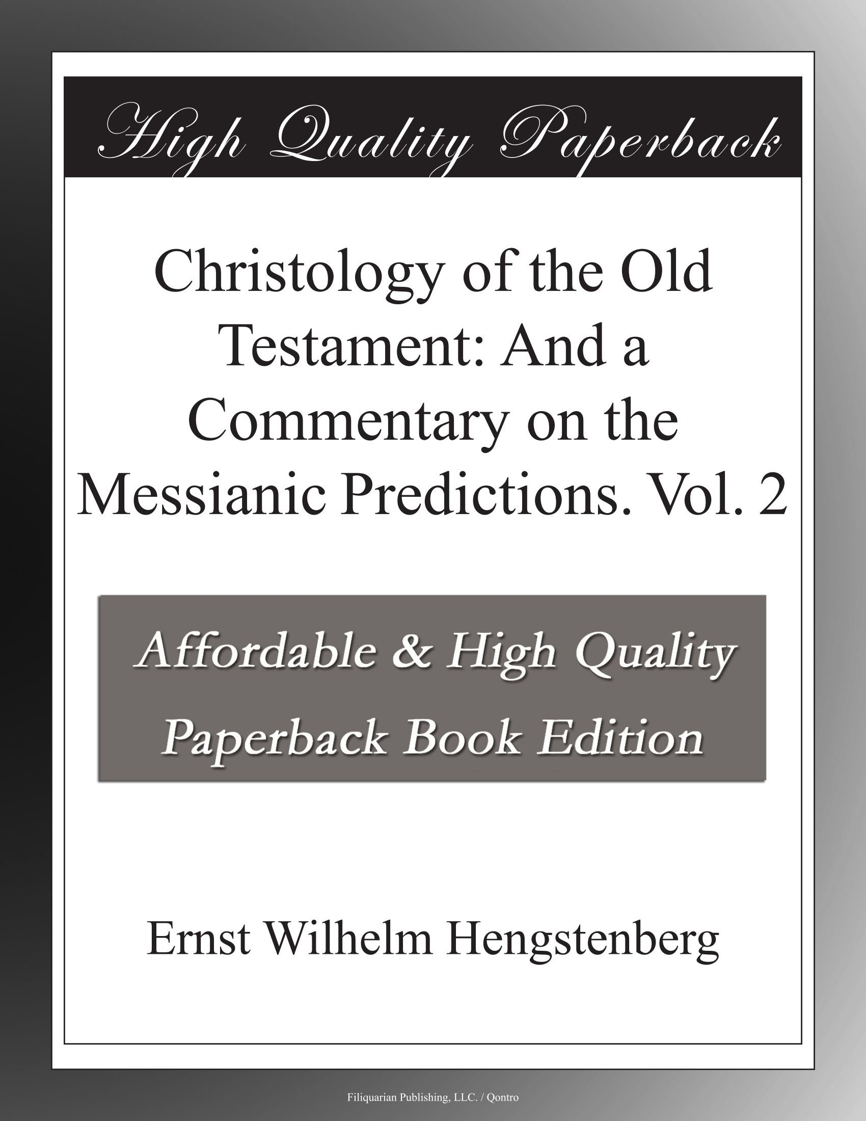 Christology of the Old Testament: And a Commentary on the Messianic Predictions. Vol. 2 pdf