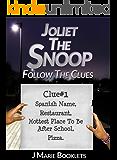 Joliet The Snoop : Follow The Clues
