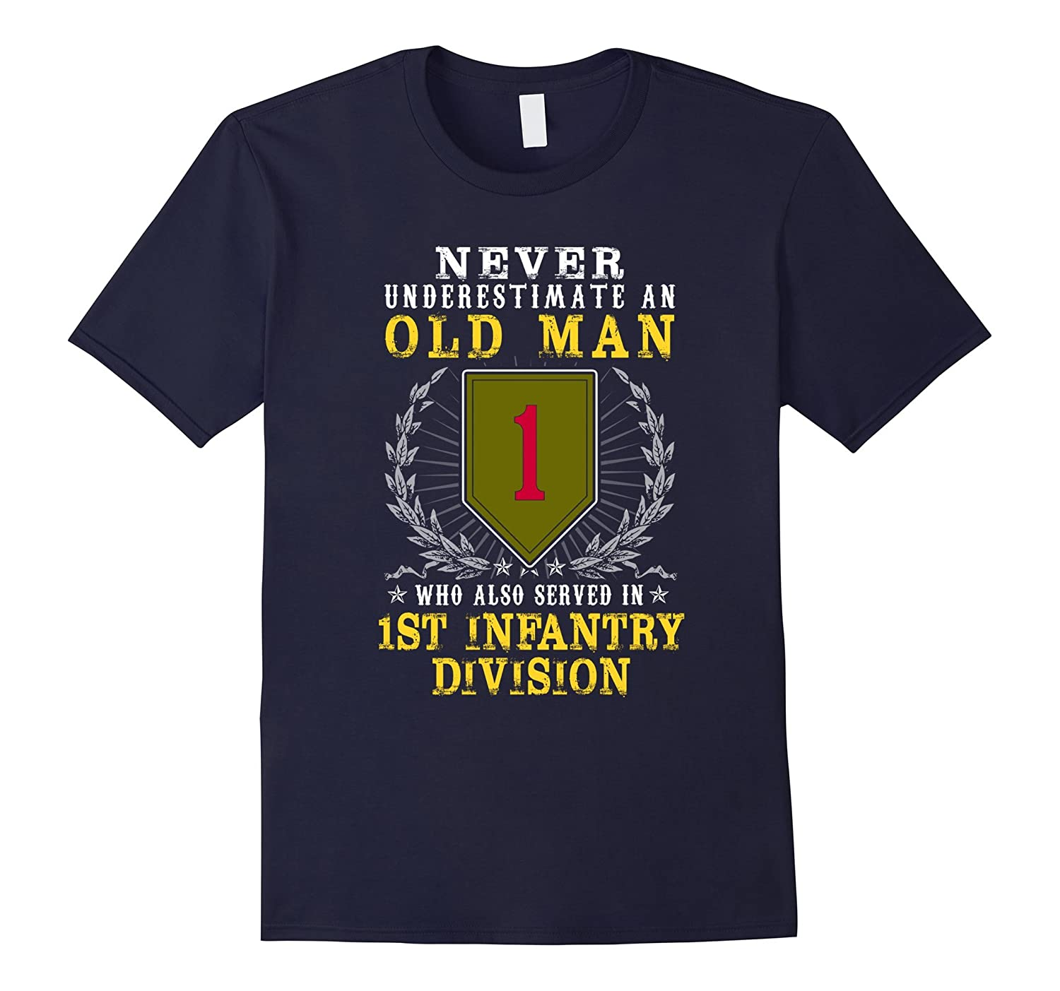 1st infantry division tshirt, never underestimate an old man-Art