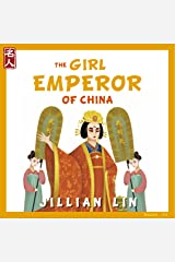 The Girl Emperor Of China: The Story Of Wu Zetian - in English & Chinese (Heroes Of China Book 5) Kindle Edition
