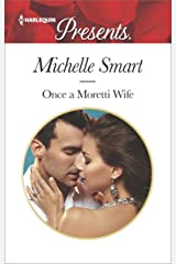 Once a Moretti Wife (Harlequin Presents Book 3514) Kindle Edition