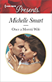Once a Moretti Wife (Harlequin Presents)