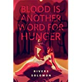 Blood Is Another Word for Hunger: A Tor.com Original