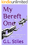My Bereft One: Being the second part of the True Mates series