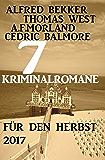7 Kriminalromane für den Herbst 2017 (German Edition)