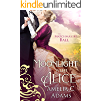 Moonlight with Alice (The Matchmaker's Ball Book 3)
