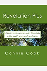 Revelation Plus (A twelve-week, personal, daily Bible study from Revelation (plus related passages) with a weekly, group study application) Kindle Edition