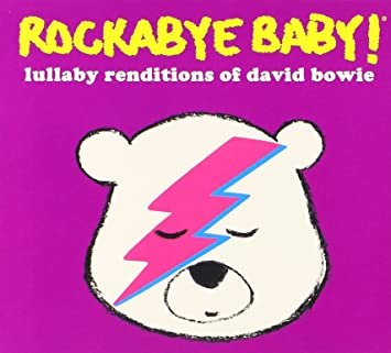 Rockabye Baby! - Rockabye Baby! Lullaby Renditions Of David Bowie ...