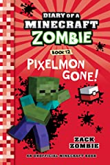Diary of a Minecraft Zombie Book 12: Pixelmon Gone! Kindle Edition