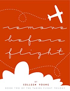 Remove Before Flight: Book Two of the Taking Flight Trilogy
