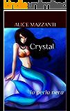 Crystal: la perla nera