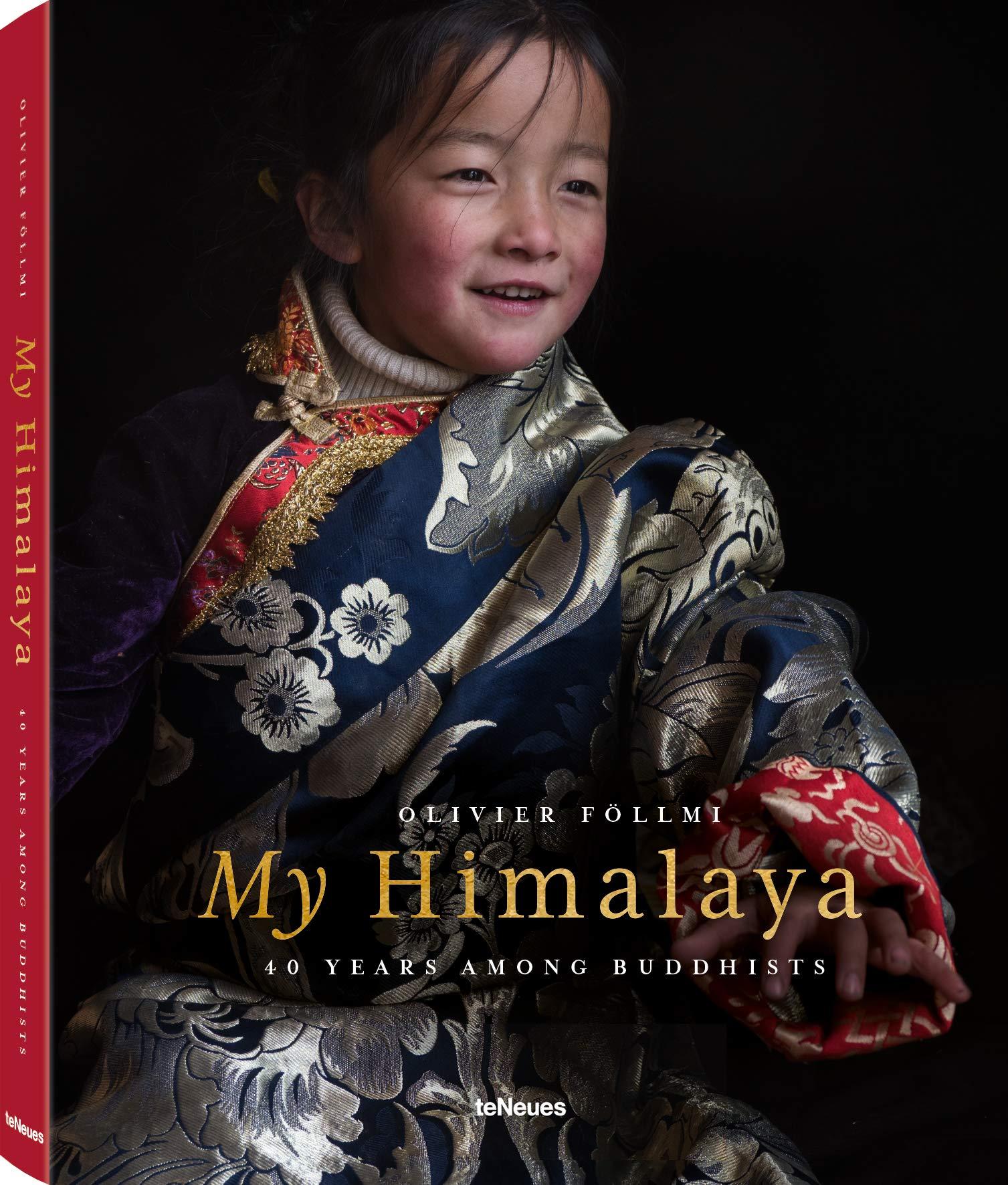 My Himalaya: 40 YEARS AMONG BUDDHISTS by teNeues Publishing Company