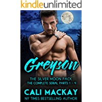 Greyson - The Complete Serial, Parts 1 - 4: An Alpha Shifter Romance (The Silver Moon Pack)