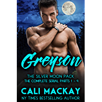 Greyson - The Complete Serial, Parts 1 - 4: An Alpha Shifter Romance (The Silver Moon Pack) (English Edition)