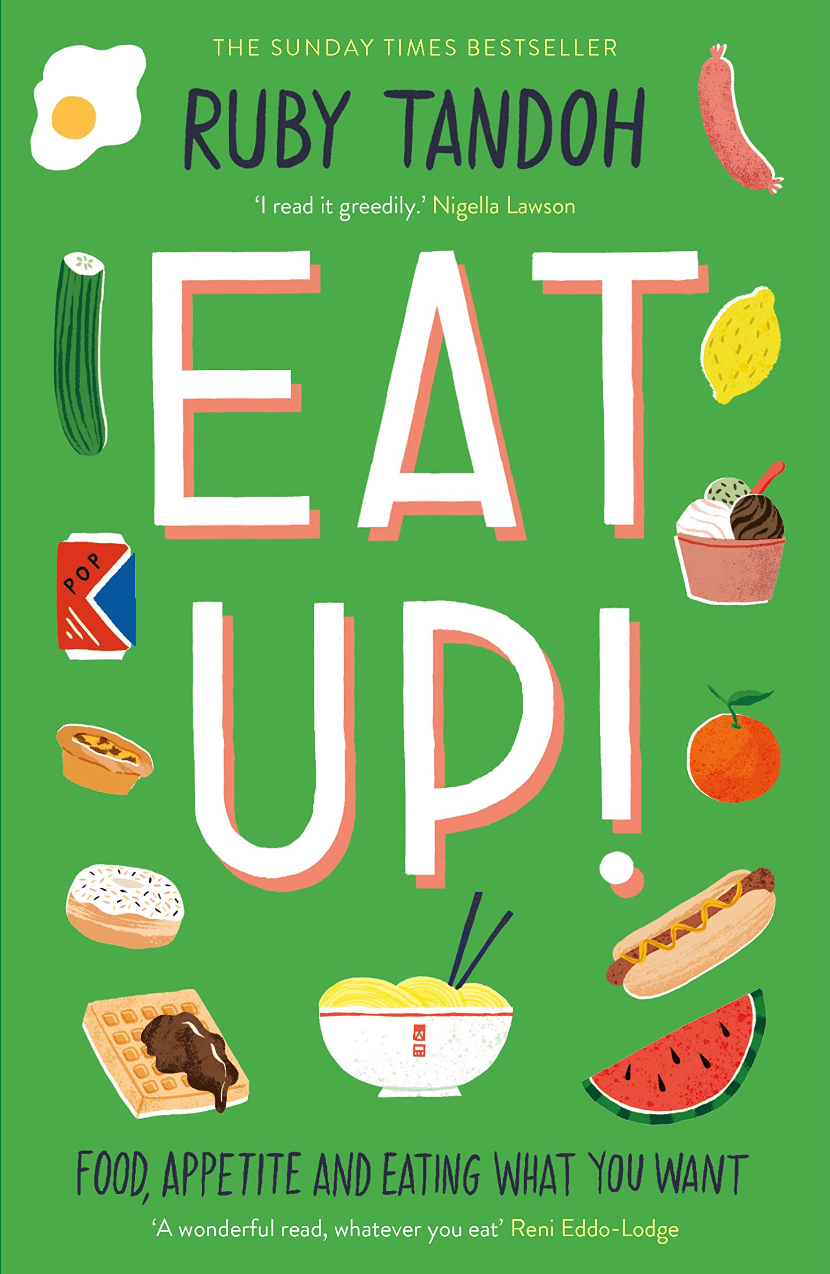 Eat Up: Food, Appetite and Eating What You Want: Tandoh, Ruby:  9781781259603: Books - Amazon.ca