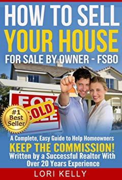How to Sell Your House: A Complete FSBO Guide ~ Keep the Commission!
