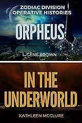 Orpheus    In the Underworld: Zodiac Division Operative Histories (Zodiac Files) Kindle Edition