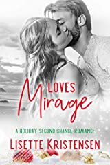 Loves Mirage: A Holiday Second Chance Romance (Never Too Late Series Book 2) Kindle Edition