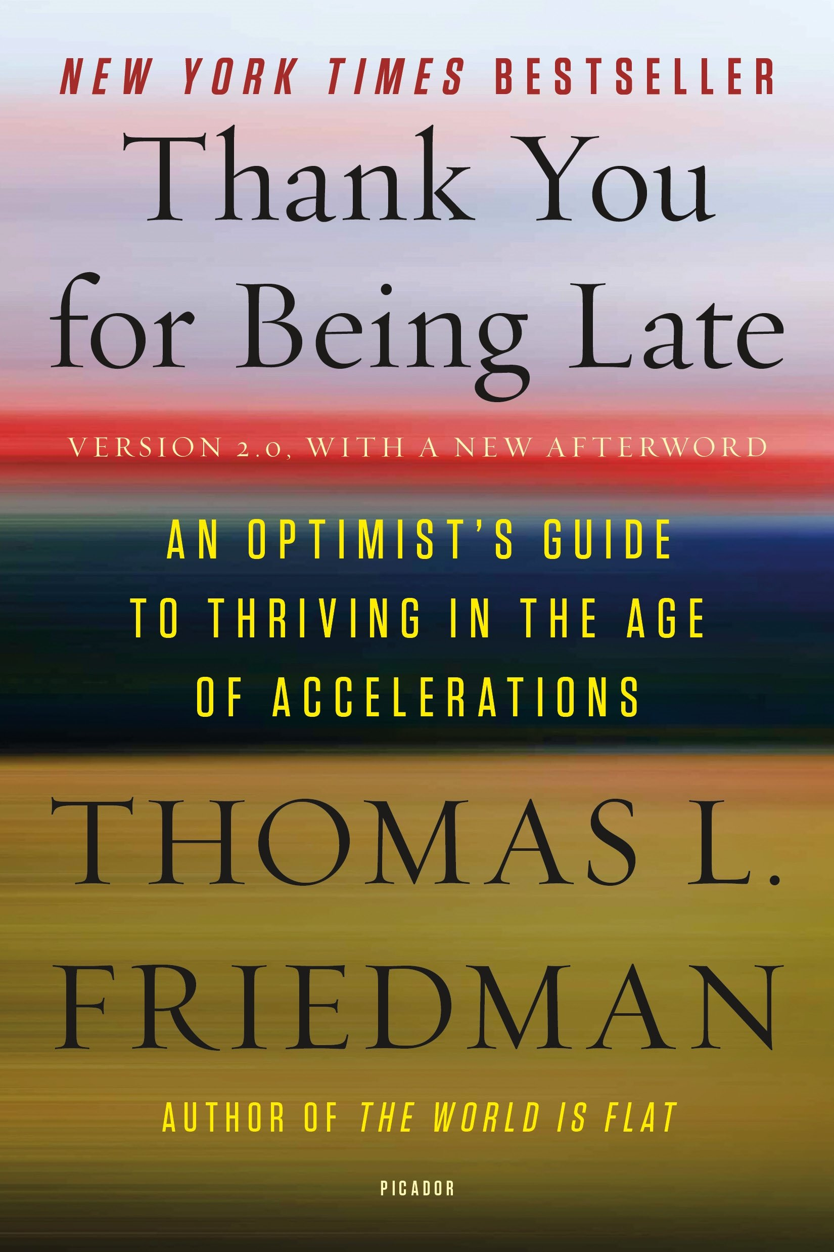 Thank You for Being Late : Pausing to Reflect on the Twenty-First Century (Anglais) Poche – 10 octobre 2017 Thomas L. Friedman Picador 1250171296 Politikwissenschaft