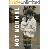 Not Normal: The uncensored account of an extraordinary true life story