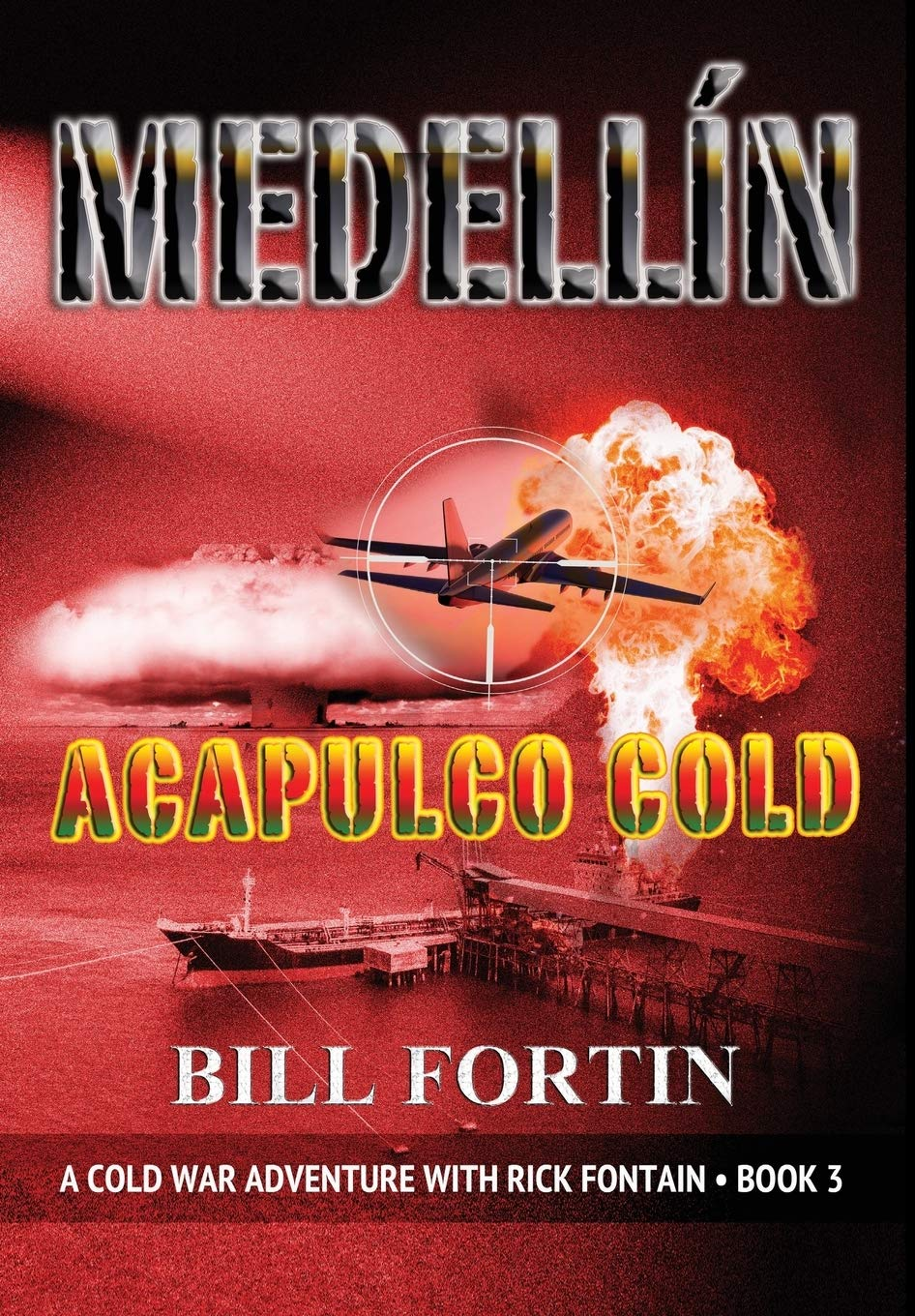 Amazon.com: Medellin Acapulco Cold: A Cold War Adventure ...