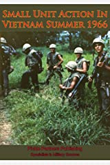Small Unit Action In Vietnam Summer 1966 [Illustrated Edition] Kindle Edition