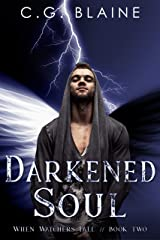 Darkened Soul (When Watchers Fall Book 2) Kindle Edition