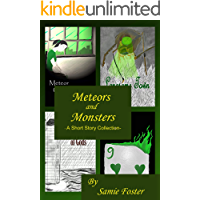 Meteors & Monsters: A Short Story Collection