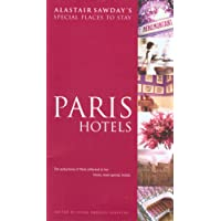 Paris Hotels (Alastair Sawday's Special Places to Stay)