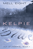 Kelpie Blue (Out of Underhill Book 1)