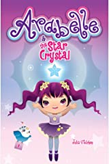 Arabelle: And The Star Crystal (Arabelle's Adventures Book 1) Kindle Edition