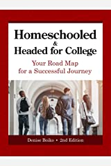 Homeschooled & Headed for College: Your Road Map for a Successful Journey Kindle Edition