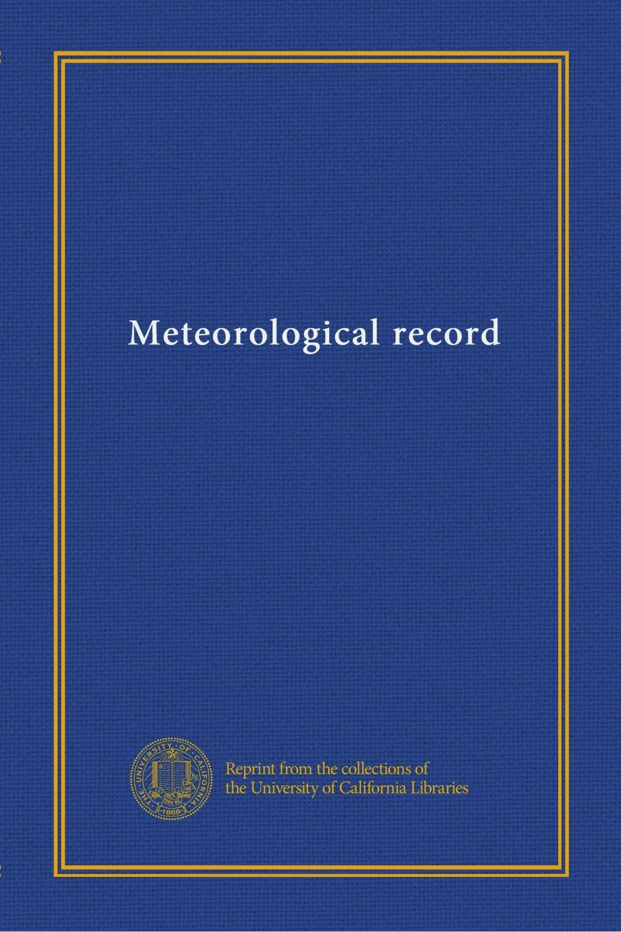 Download Meteorological record (v. 18-21 1898-1901) pdf epub