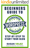 WordPress Complete Beginners Guide: A Reference Guide to Help You Set Up Your First WordPress Blog