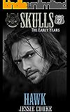 Hawk: Skulls The Early Years (Skulls MC Book 27)