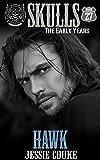 Hawk: Skulls The Early Years (Skulls MC Book 27) (English Edition)